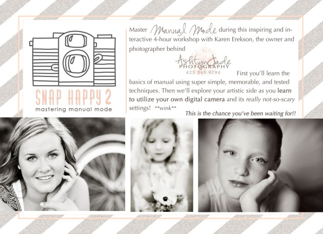 Ashtyn Jade Photography-SNAP HAPPY 2 CLASS-Mastering Manual Mode-Utah County 2015